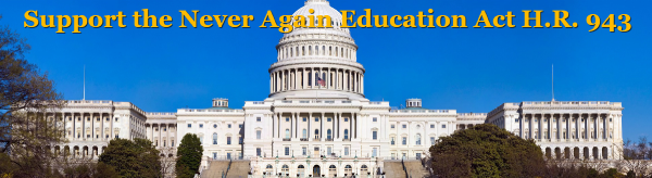 Advocacy Alert! Support the Never Again Education Act H.R. 943.